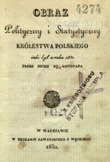 Obraz polityczny i statystyczny Królestwa Polskiego jaki był w roku 1830 przed dniem 29 listopada