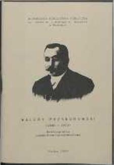Walery Przyborowski (1845-1913). Bibliografia podmiotowo-przedmiotowa