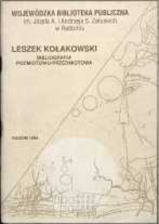 Leszek Kołakowski. Bibliografia podmiotowo-przedmiotowa