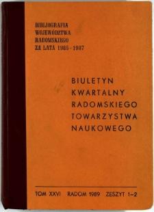 Biuletyn Kwartalny Radomskiego Towarzystwa Naukowego, 1989, T. 26, z. 1-2
