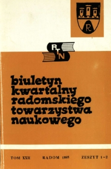Biuletyn Kwartalny Radomskiego Towarzystwa Naukowego, 1985, T. 22, z. 1-2