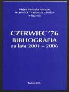 Czerwiec '76. Bibliografia za lata 2001-2006
