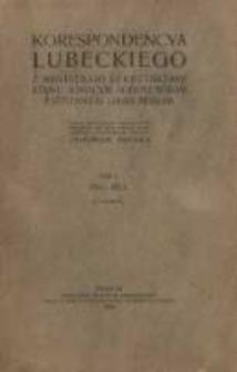 Korespondencya Lubeckiego z ministrami sekretarzami stanu Ignacym Sobolewskim i Stefanem Grabowskim. T. 1 . 1821-1823