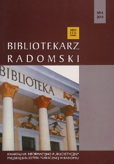 Bibliotekarz Radomski, 2014, R. 22, nr 4