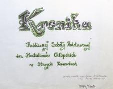 Kronika Publicznej Szkoły Podstawowej im. Batalionów Chłopskich w Starych Zawadach 2004/2005